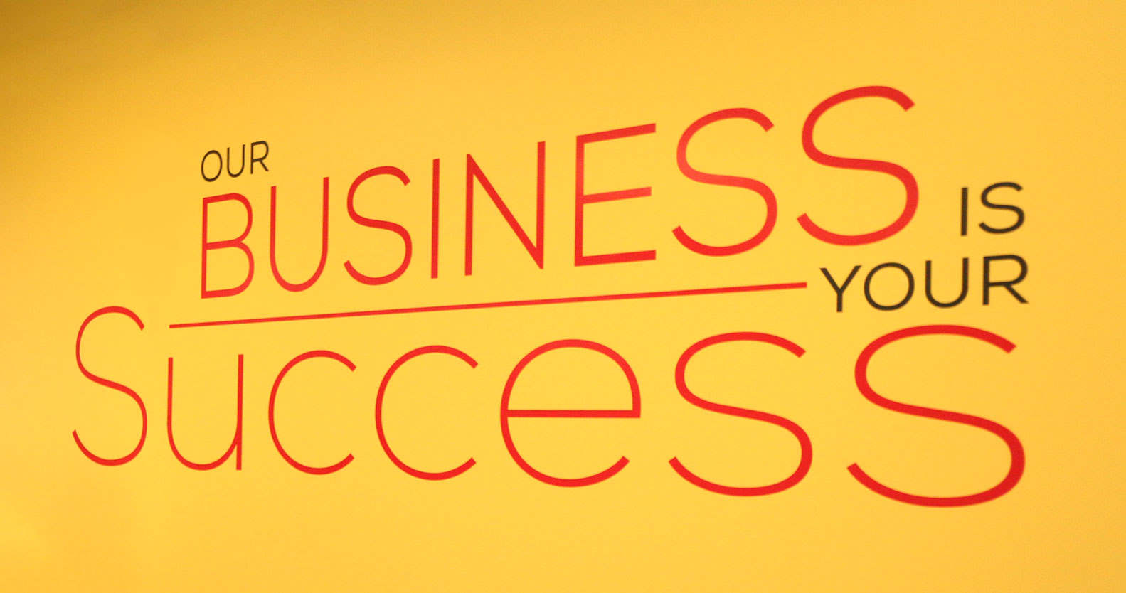 Our Business Is Your Success